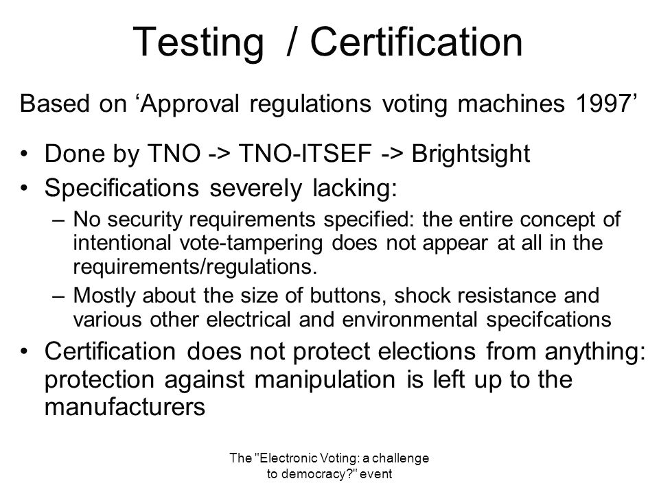 The Electronic Voting: a challenge to democracy? event Secret, secret, secret! Forensic research
