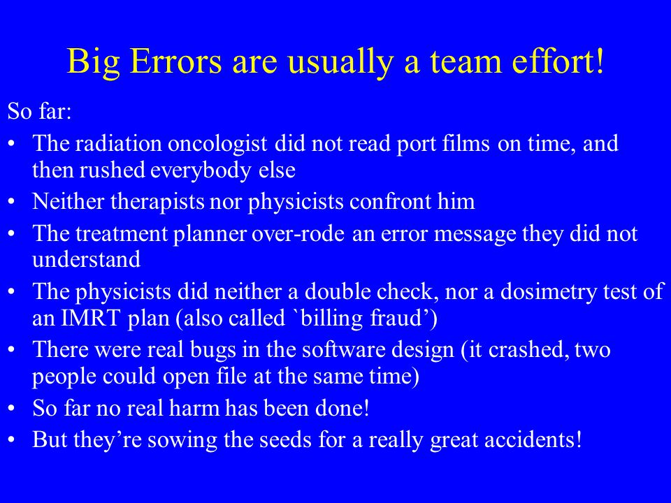 Big Errors are usually a team effort.