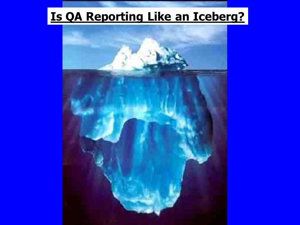 Is QA Reporting Like an Iceberg