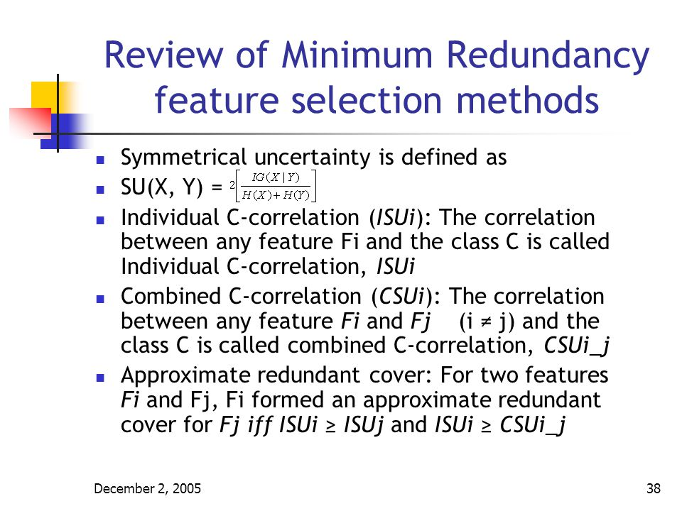 December 2, 200539 Comparison with our Experimental Results To investigate the problem of feature selection we implement a filter method We used FDR as criterion function Initial gene selection was based on gene ranking Then Fisher and Loog-Duin Discriminant techniques are applied to transform the feature space Then linear and quadratic classifier are used 10-fold cross validation was applied We used Leukemia, Lung cancer, and Breast cancer data from UCI repository