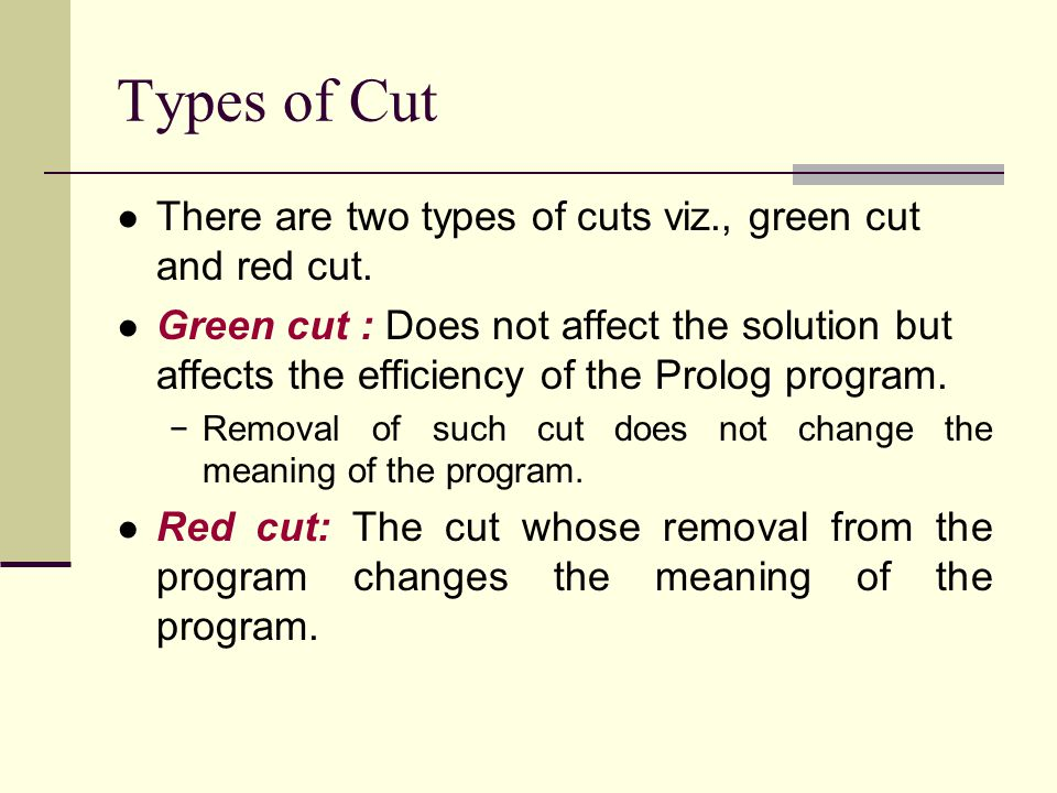 Types of Cut ● There are two types of cuts viz., green cut and red cut.