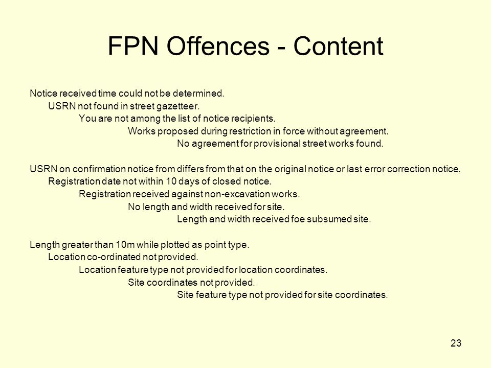 23 FPN Offences - Content Notice received time could not be determined. USRN not found in street gazetteer. You are not among the list of notice recip