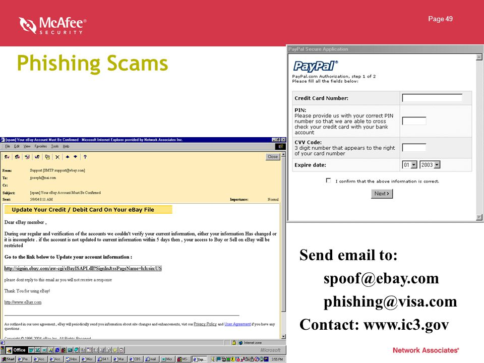Page 49 Phishing Scams Send email to: spoof@ebay.com phishing@visa.com Contact: www.ic3.gov