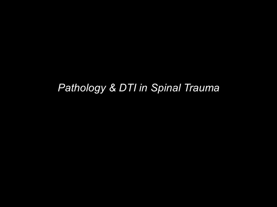 Pathology & DTI in Spinal Trauma