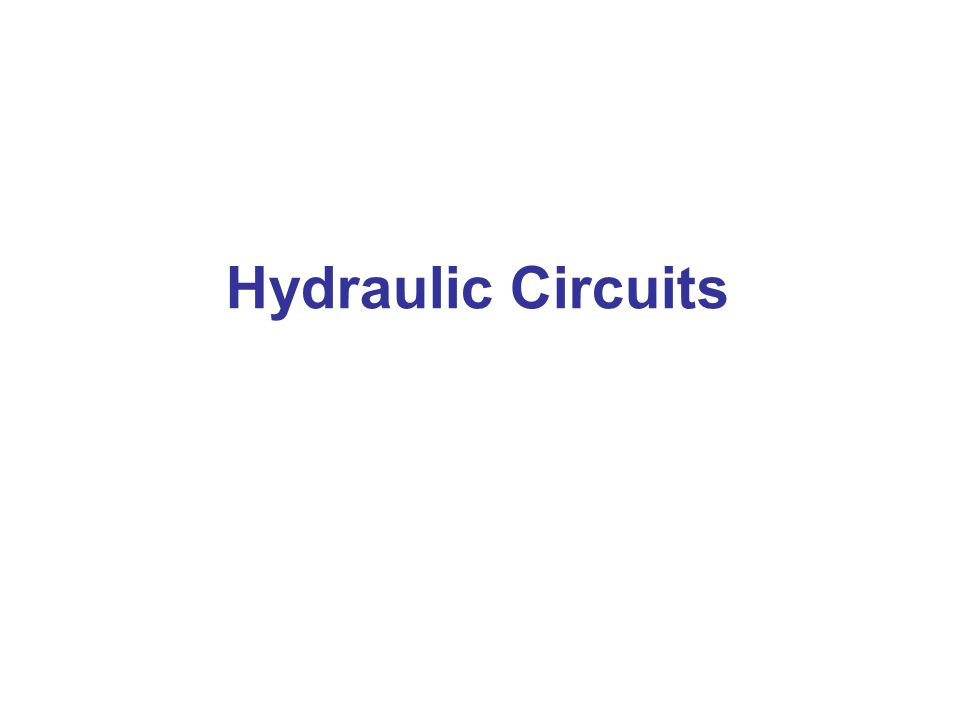 Introduction  A hydraulic circuit is a group of components including one or more pump, actuators, valves, piping, and ancillary equipment.