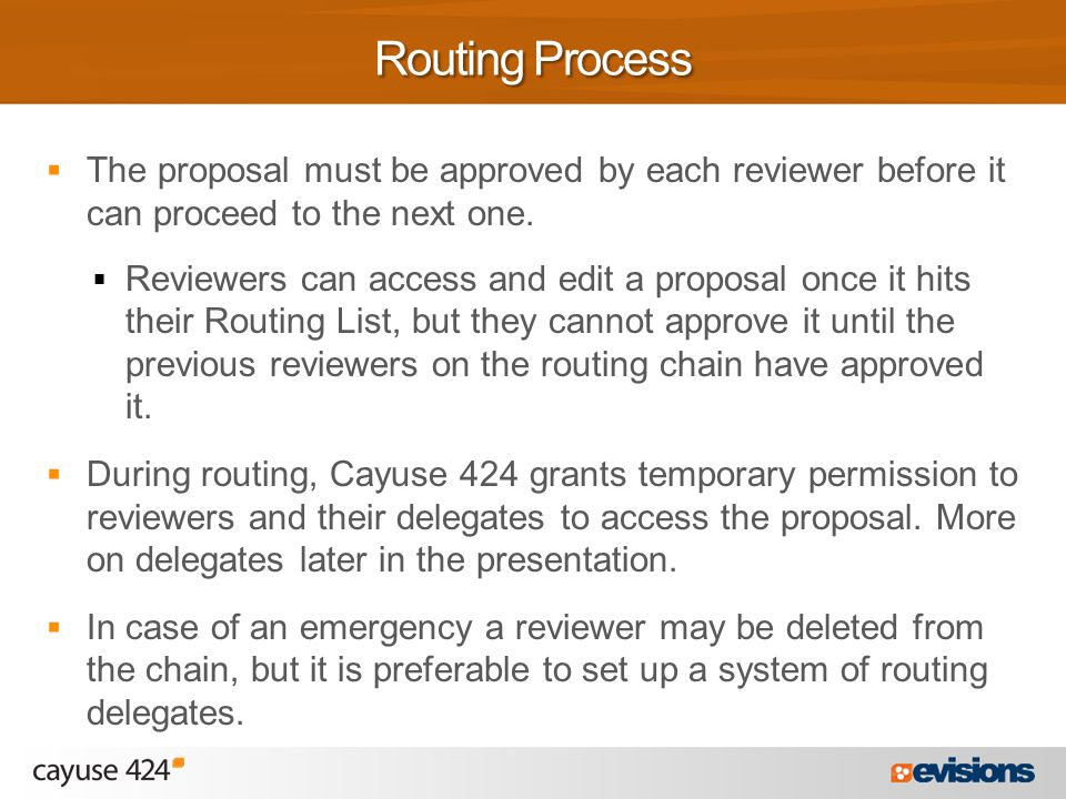  The proposal must be approved by each reviewer before it can proceed to the next one.  Reviewers can access and edit a proposal once it hits their
