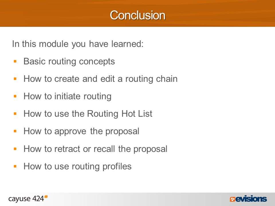 In this module you have learned:  Basic routing concepts  How to create and edit a routing chain  How to initiate routing  How to use the Routing