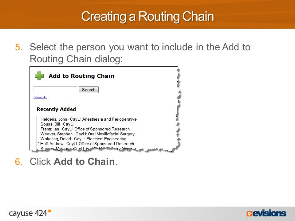 5. Select the person you want to include in the Add to Routing Chain dialog: 6.