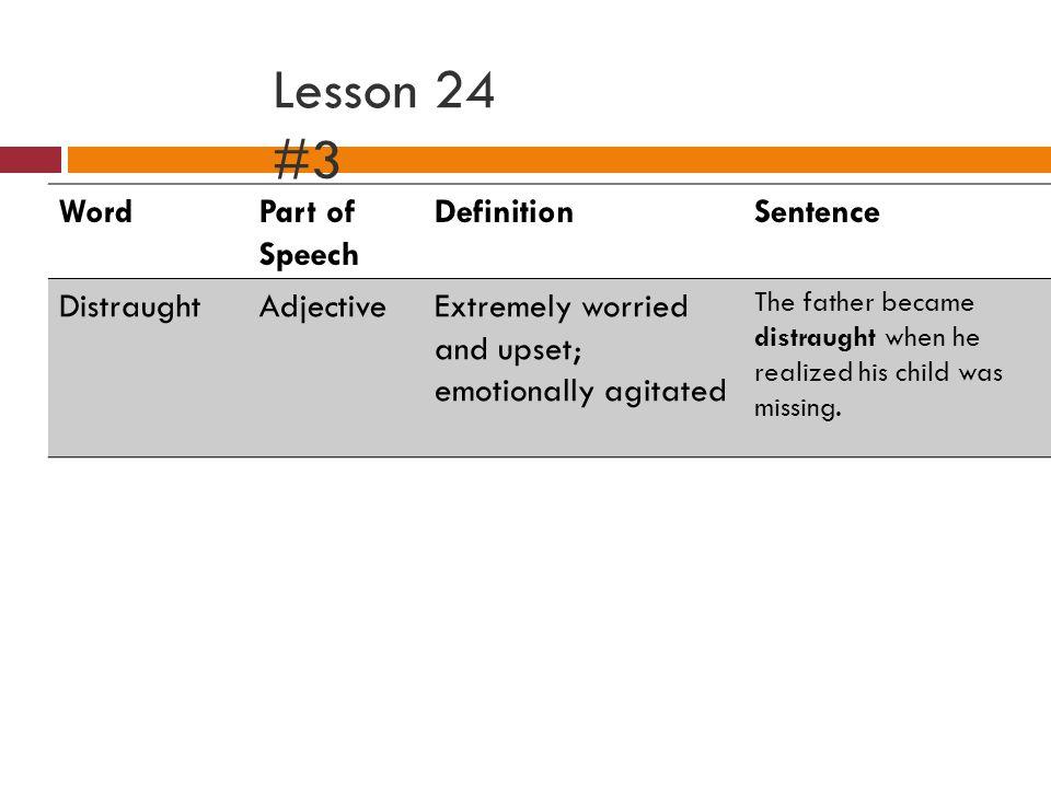 Lesson 24 #4 WordPart of Speech DefinitionSentence EntreatyNounA heartfelt plea or request.