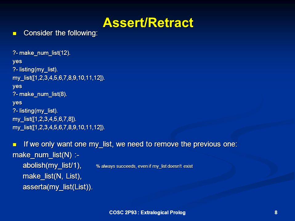 Assert/Retract Consider the following: Consider the following: - make_num_list(12).
