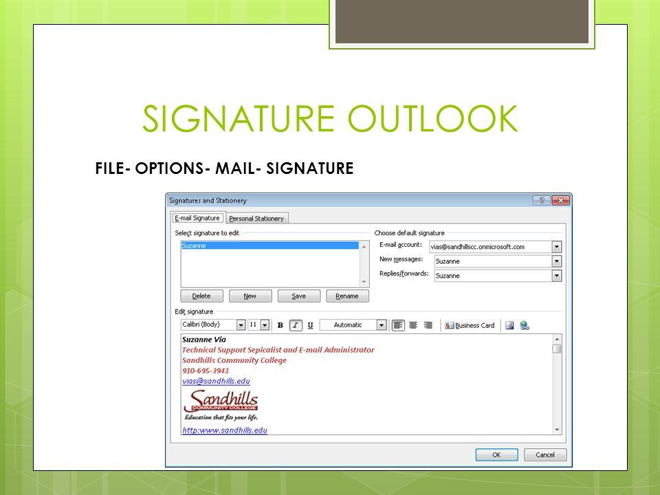 SIGNATURE OUTLOOK FILE- OPTIONS- MAIL- SIGNATURE