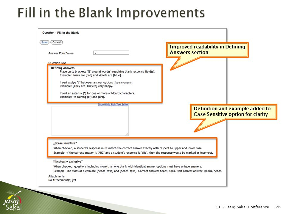 2012 Jasig Sakai Conference26 Improved readability in Defining Answers section Definition and example added to Case Sensitive option for clarity