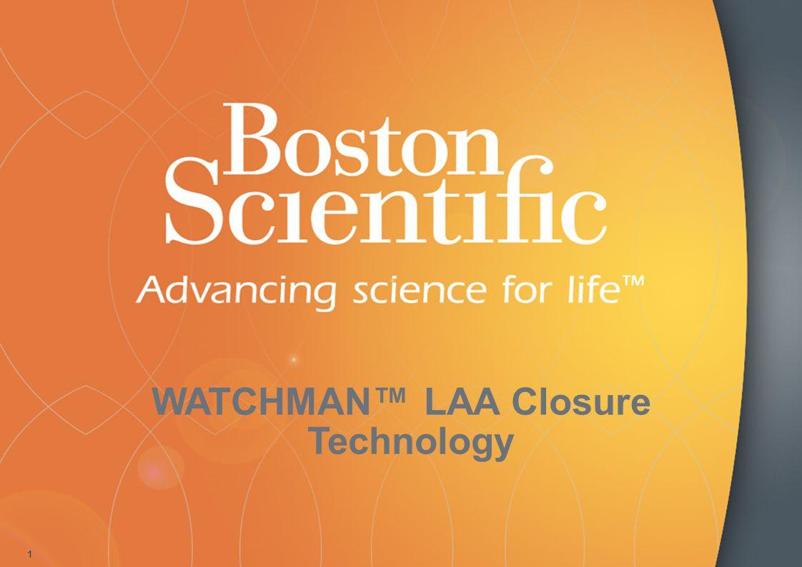 1 WATCHMAN™ LAA Closure Technology