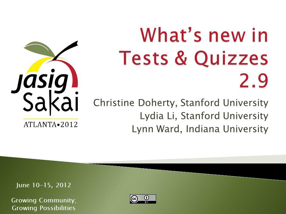 June 10-15, 2012 Growing Community; Growing Possibilities Christine Doherty, Stanford University Lydia Li, Stanford University Lynn Ward, Indiana University