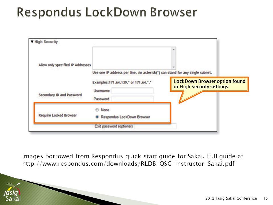 2012 Jasig Sakai Conference15 Images borrowed from Respondus quick start guide for Sakai.