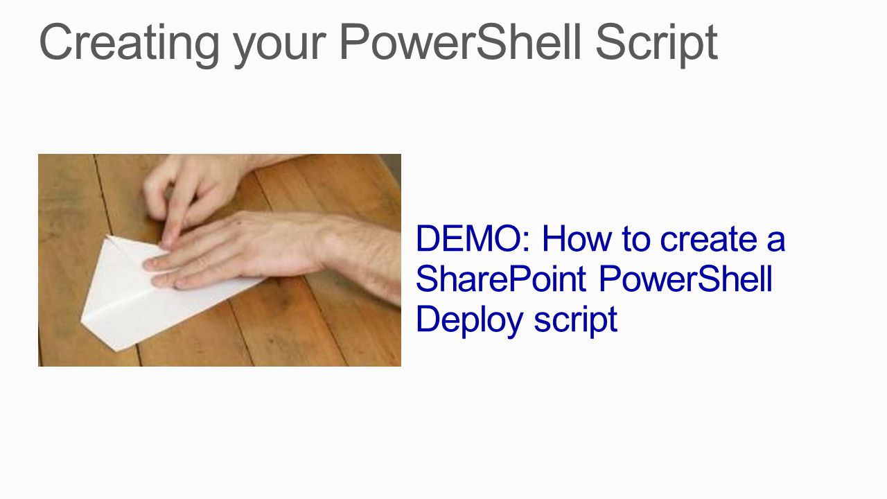 DEMO: How to create a SharePoint PowerShell Deploy script
