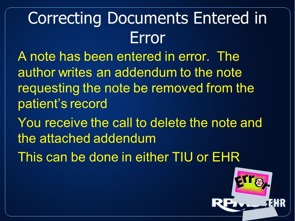 Correcting Documents Entered in Error A note has been entered in error.