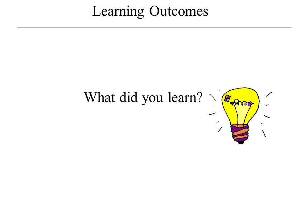 Learning Outcomes What should we learn?