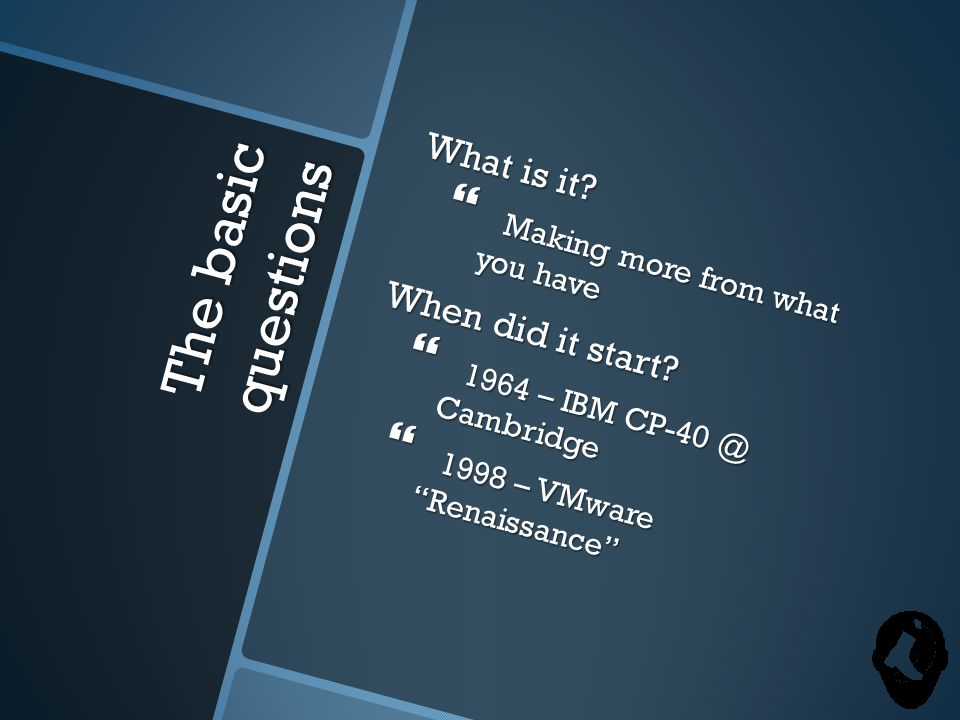 The basic questions What are our options today.