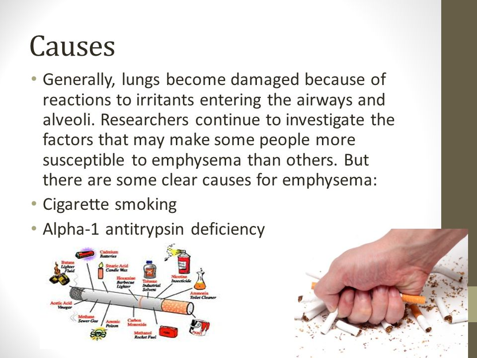 Causes Generally, lungs become damaged because of reactions to irritants entering the airways and alveoli.