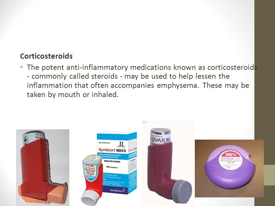 Corticosteroids The potent anti-inflammatory medications known as corticosteroids - commonly called steroids - may be used to help lessen the inflamma