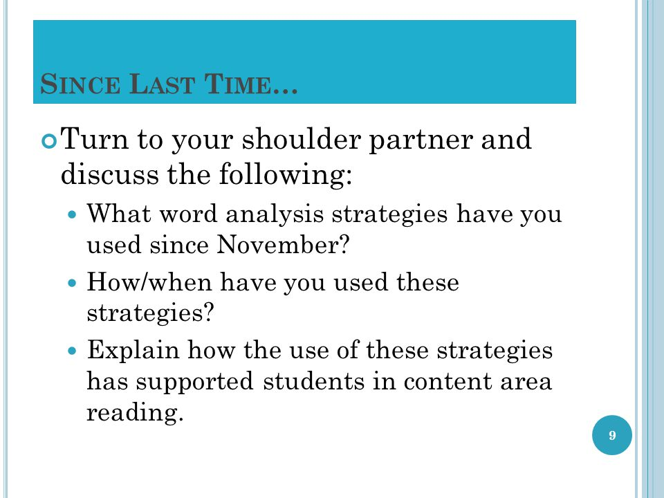 S INCE L AST T IME … Turn to your shoulder partner and discuss the following: What word analysis strategies have you used since November.
