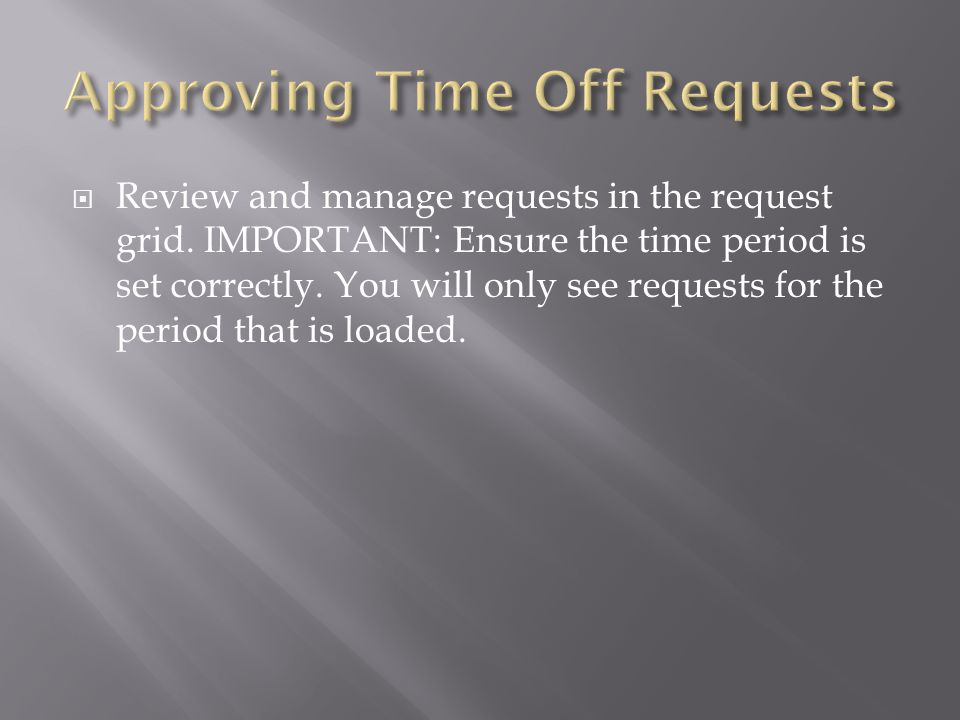  Review and manage requests in the request grid.