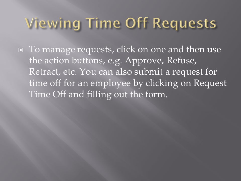  To manage requests, click on one and then use the action buttons, e.g.