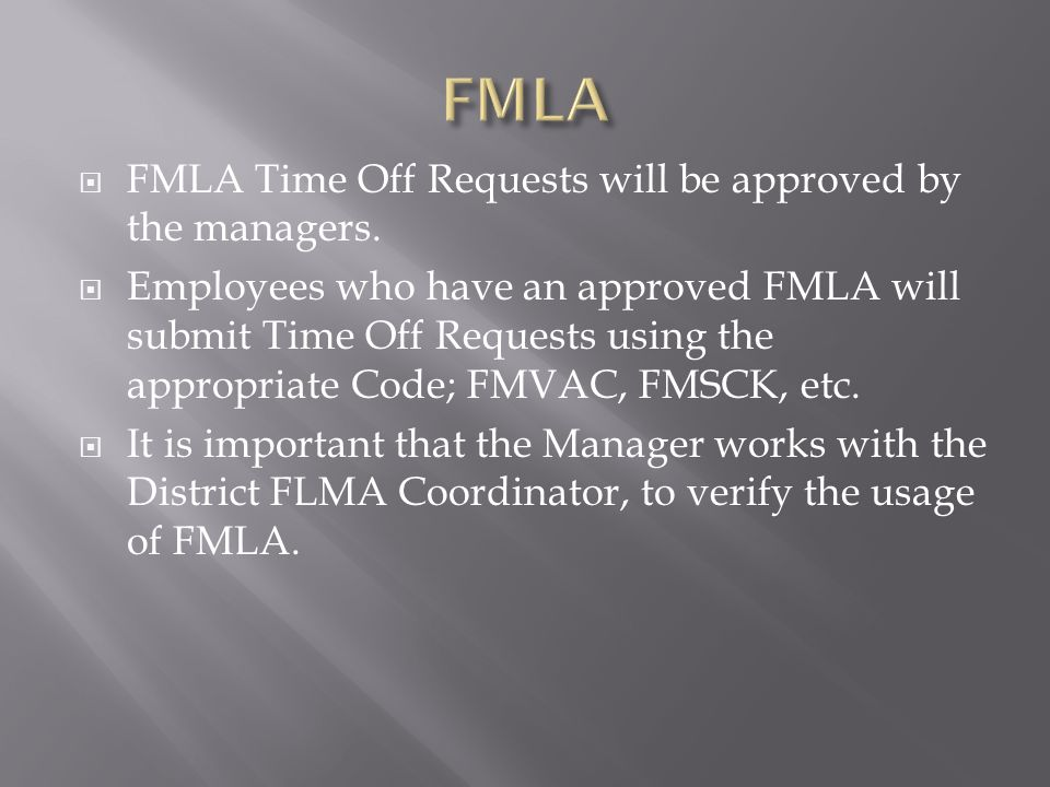  FMLA Time Off Requests will be approved by the managers.