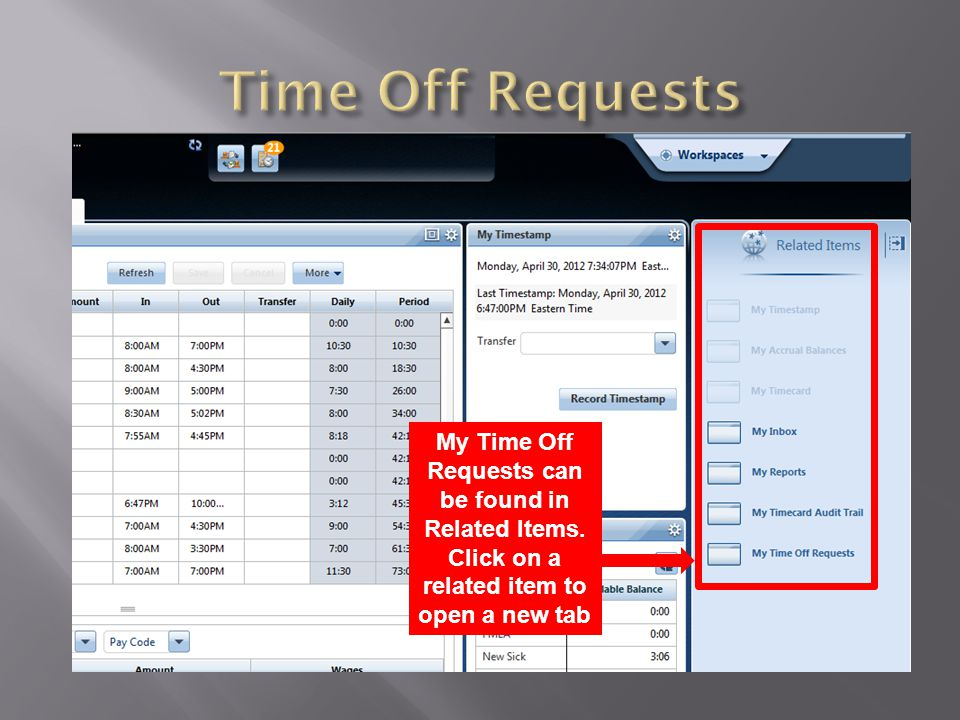 My Time Off Requests can be found in Related Items. Click on a related item to open a new tab