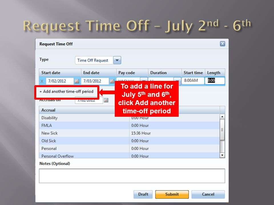 To add a line for July 5 th and 6 th, click Add another time-off period