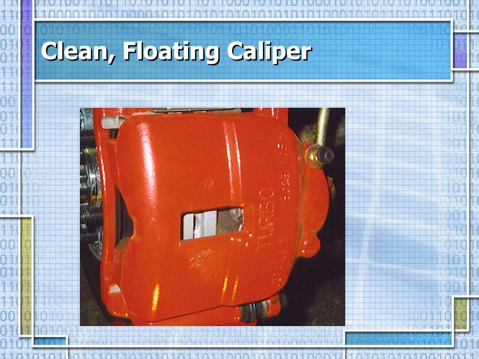 Clean, Floating Caliper