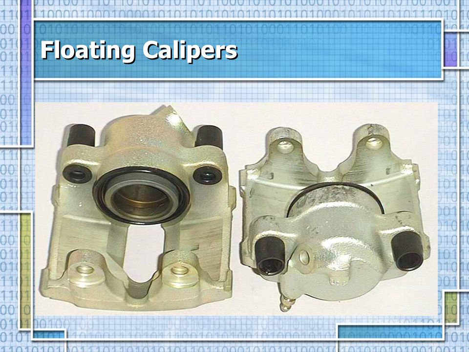 Floating Calipers