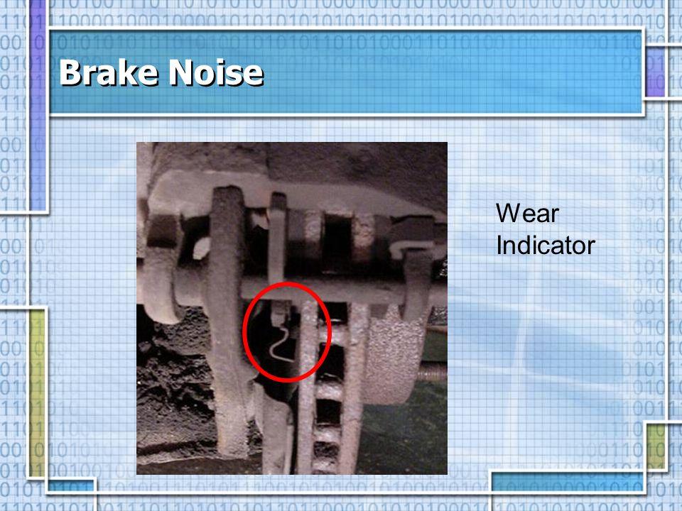 Brake Noise Wear Indicator