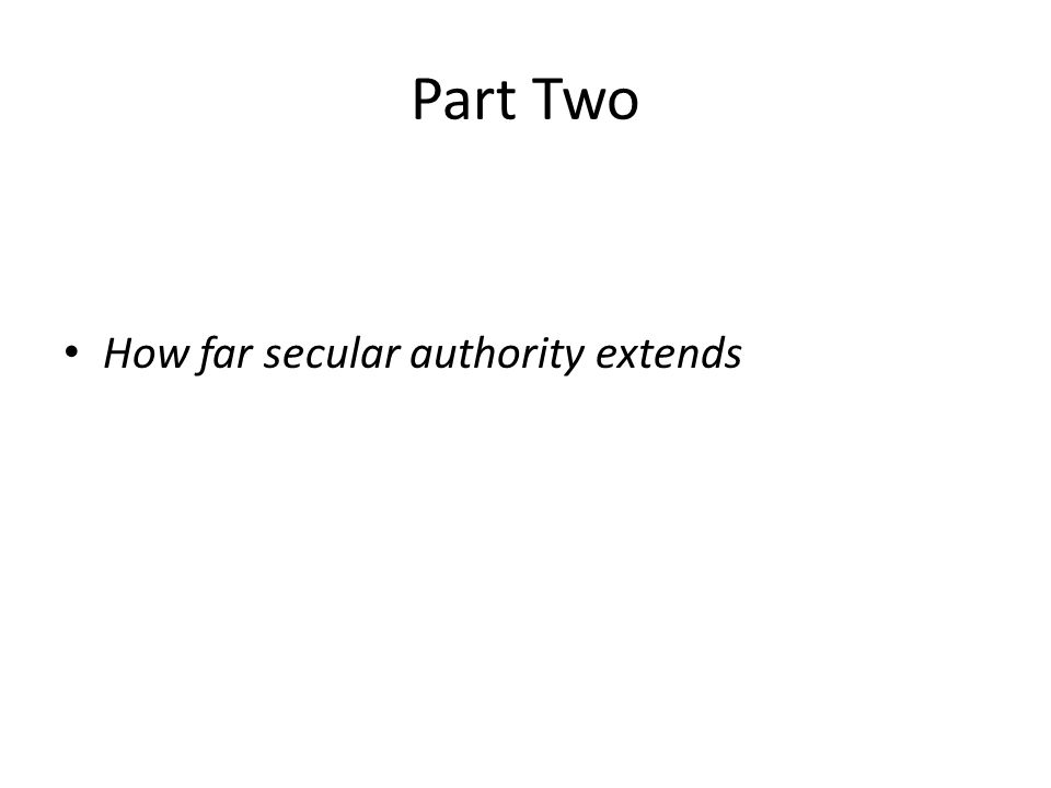Part Two How far secular authority extends
