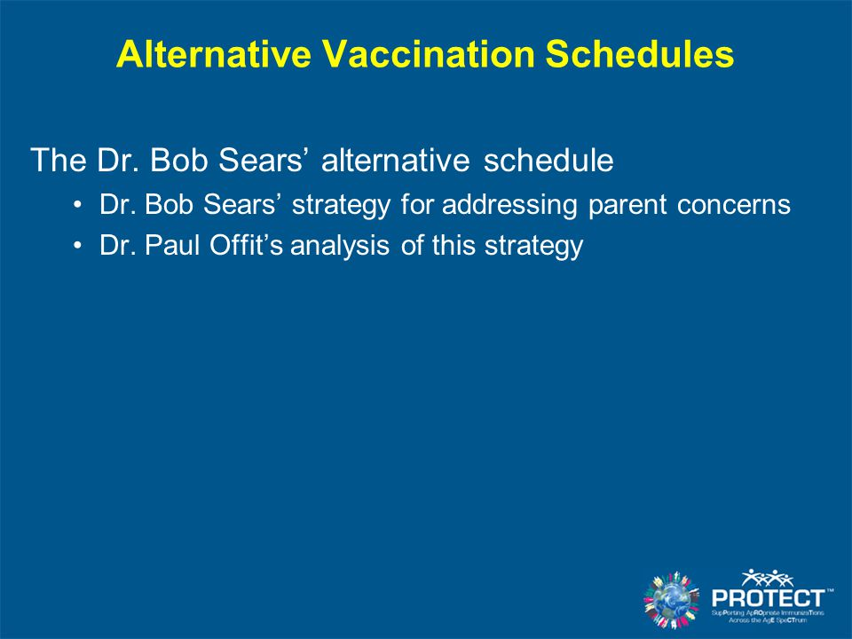 Alternative Vaccination Schedules The Dr. Bob Sears' alternative schedule Dr.
