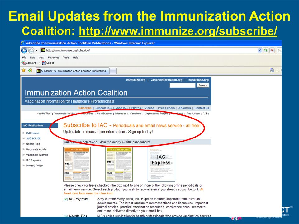 Email Updates from the Immunization Action Coalition: http://www.immunize.org/subscribe/http://www.immunize.org/subscribe/