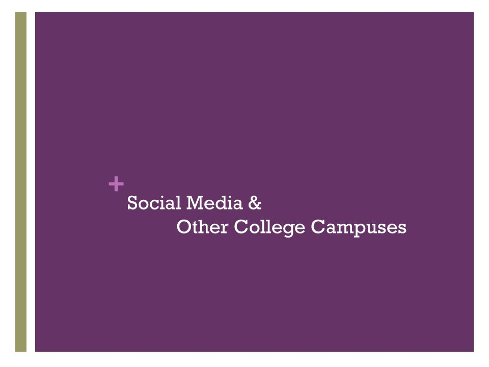+ Social Media & Other College Campuses