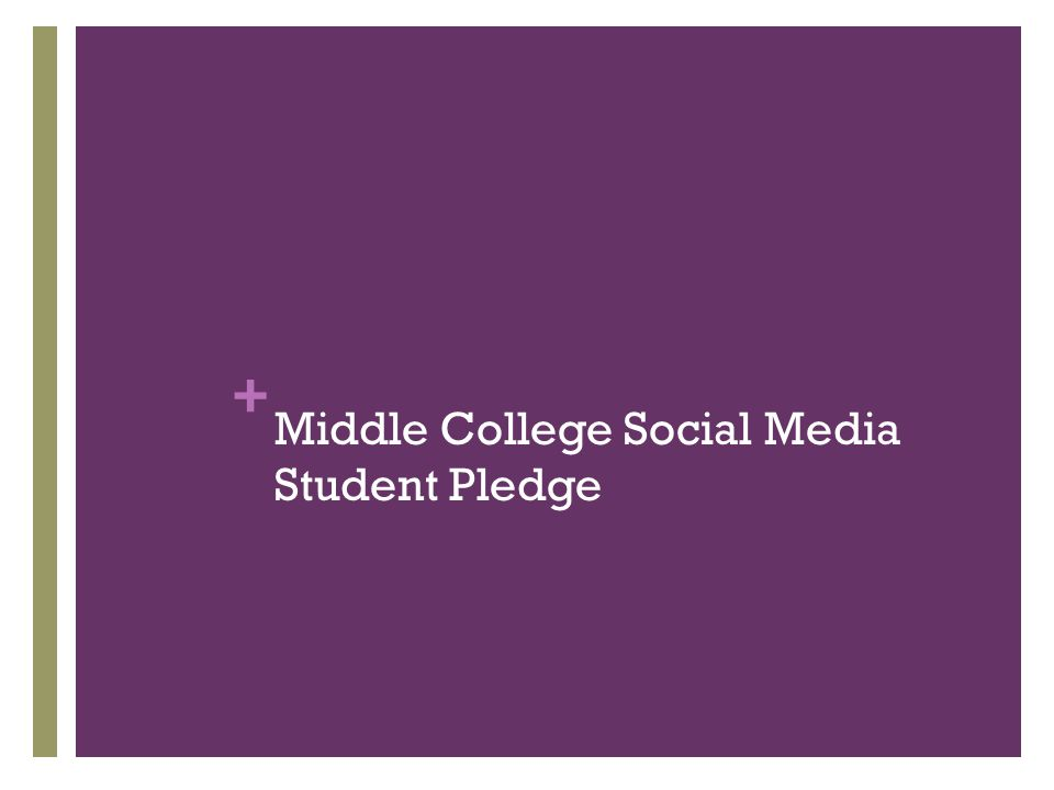 + Middle College Social Media Student Pledge