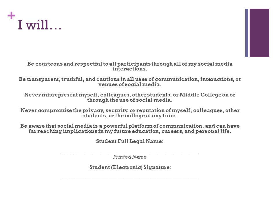 + I will… Be courteous and respectful to all participants through all of my social media interactions.