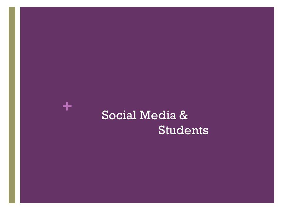+ Social Media & Students