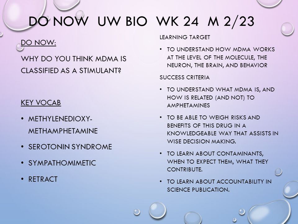 DO NOW UW BIO WK 24 M 2/23 DO NOW: WHY DO YOU THINK MDMA IS CLASSIFIED AS A STIMULANT.