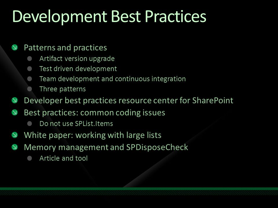 Development Best Practices Patterns and practices Artifact version upgrade Test driven development Team development and continuous integration Three p
