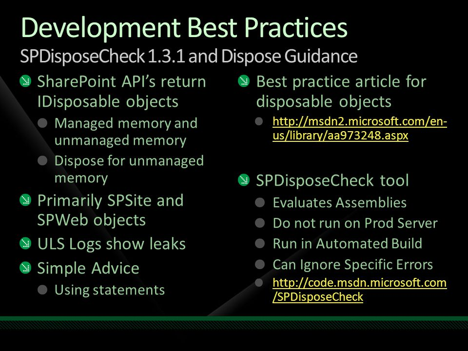 Development Best Practices SPDisposeCheck 1.3.1 and Dispose Guidance SharePoint API's return IDisposable objects Managed memory and unmanaged memory D