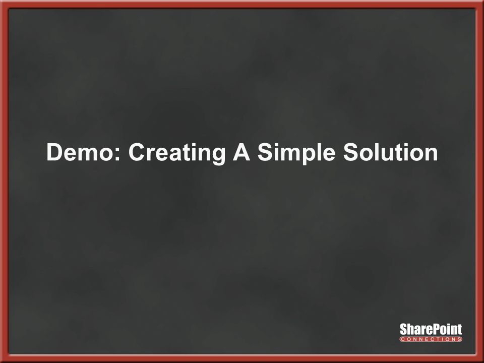 Demo: Creating A Simple Solution