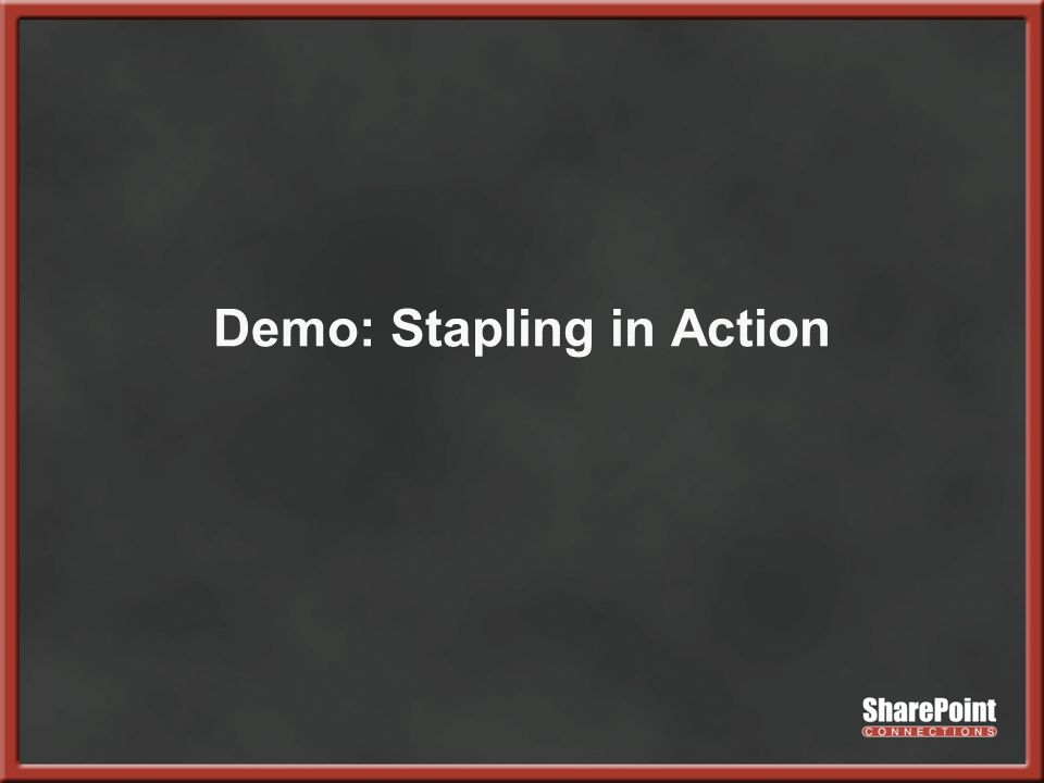 Demo: Stapling in Action