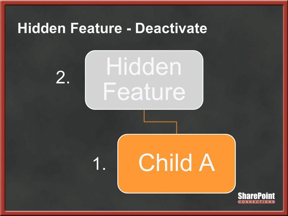 Hidden Feature - Deactivate Hidden Feature Child A 2. 1.