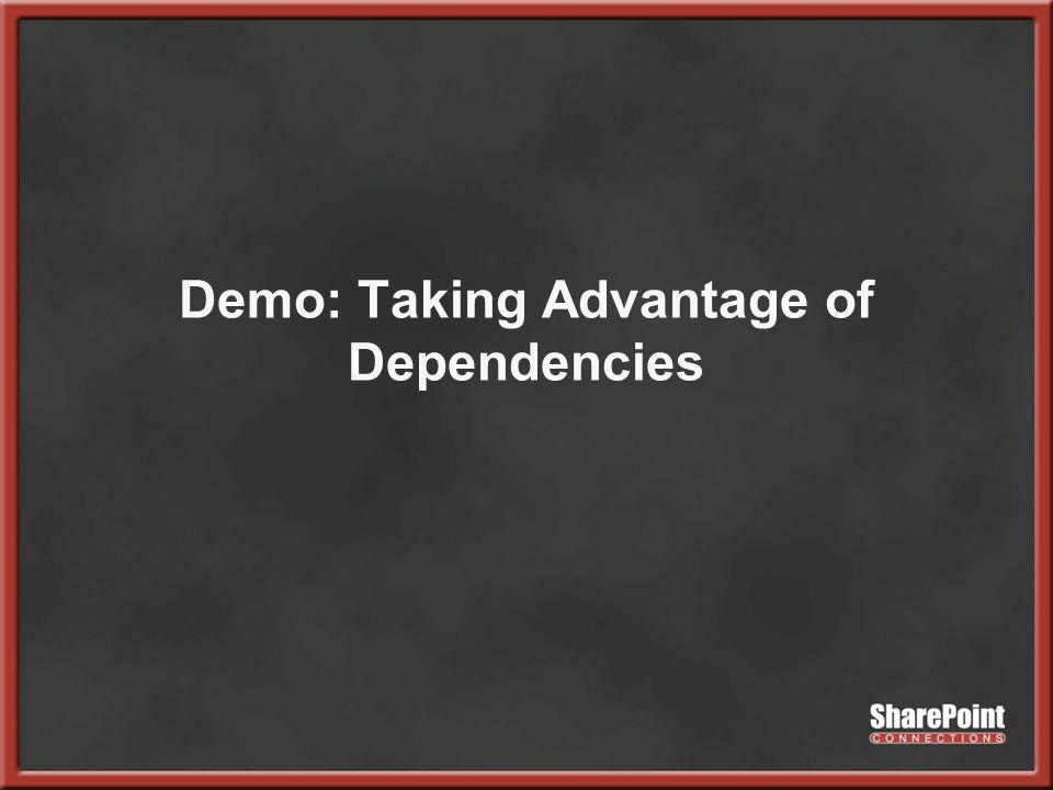 Demo: Taking Advantage of Dependencies