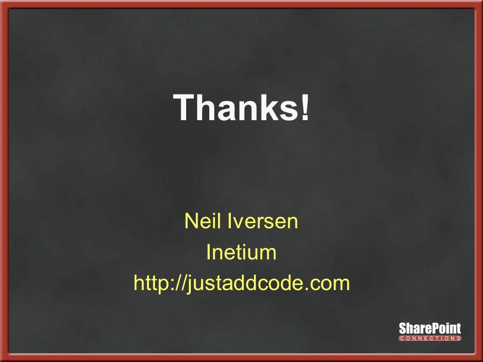 Thanks! Neil Iversen Inetium http://justaddcode.com