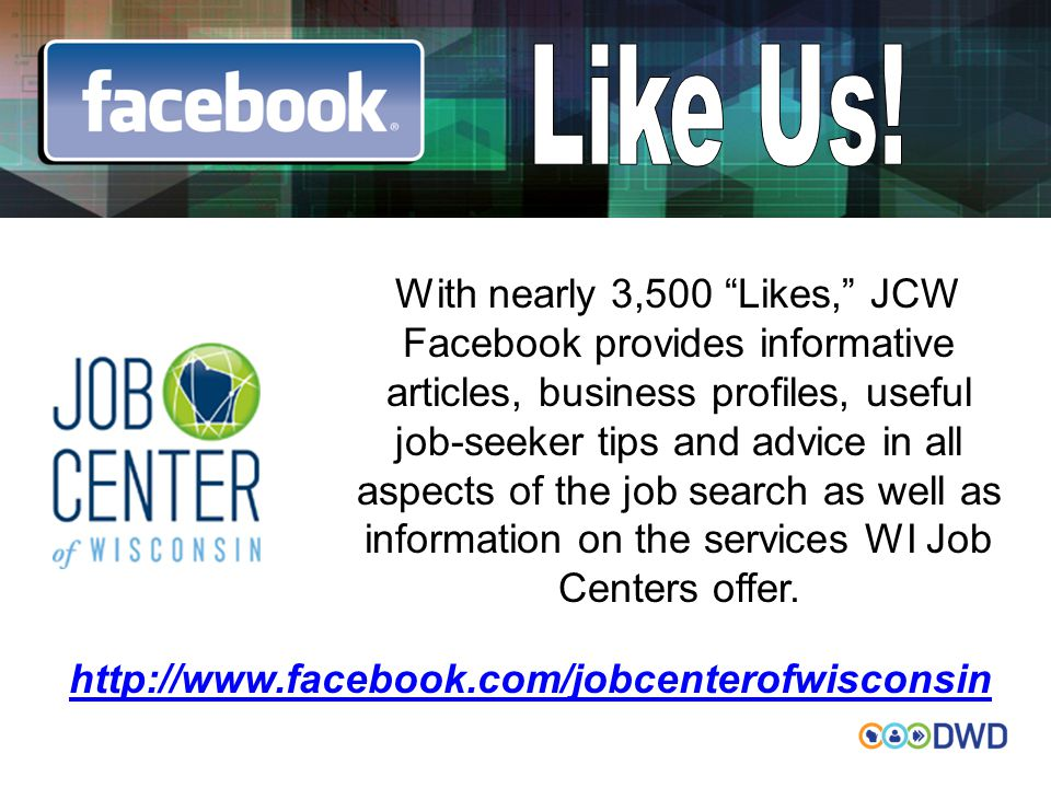 "With nearly 3,500 ""Likes,"" JCW Facebook provides informative articles, business profiles, useful job-seeker tips and advice in all aspects of the job"